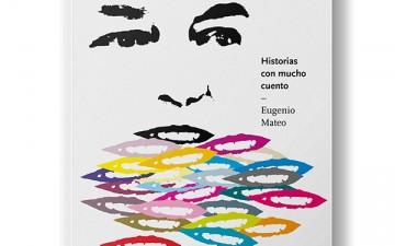 Eugenio Mateo presenta: Historias con mucho cuento