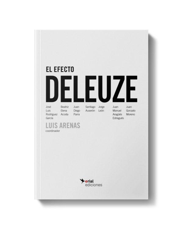 El Efecto Deleuze - Luis Arenas