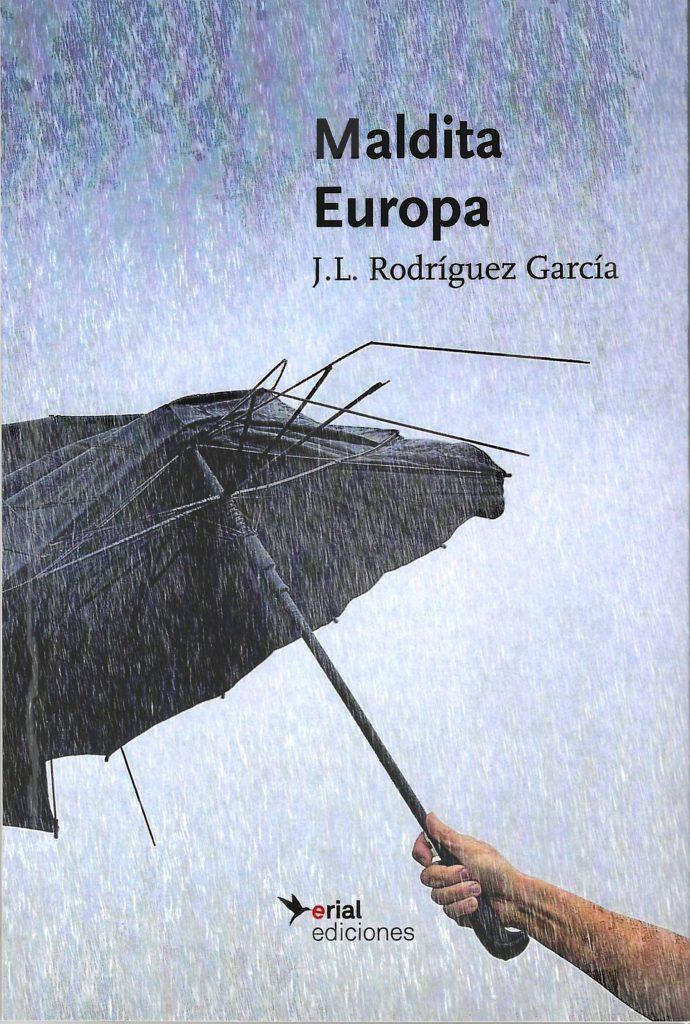 Recordatorio: Presentación del libro MALDITA EUROPA, J.L. RODRIGUEZ